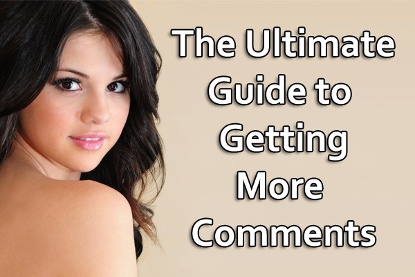 ultimate-guide-to-getting-more-comments