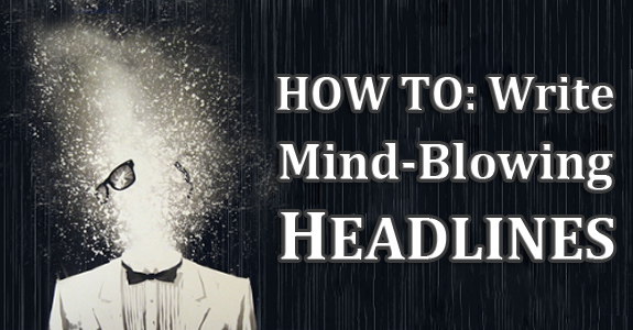 how-to-write-mind-blowing-headlines