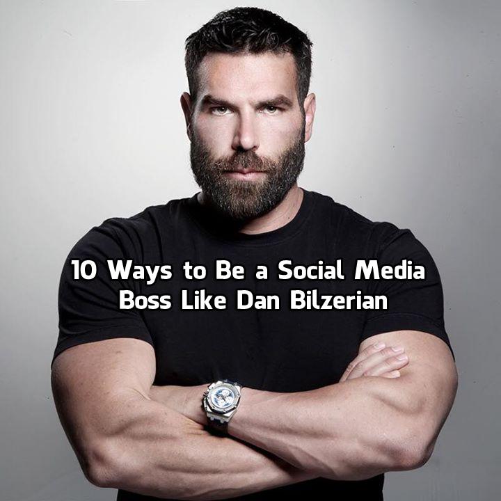 be-a-social-media-boss-like-dan-bilzerian
