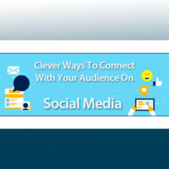 clever-ways-to-connect-with-your-audience-on-social-media