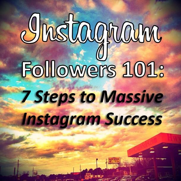 instagram-followers-101-steps-for-massive-instagram-success