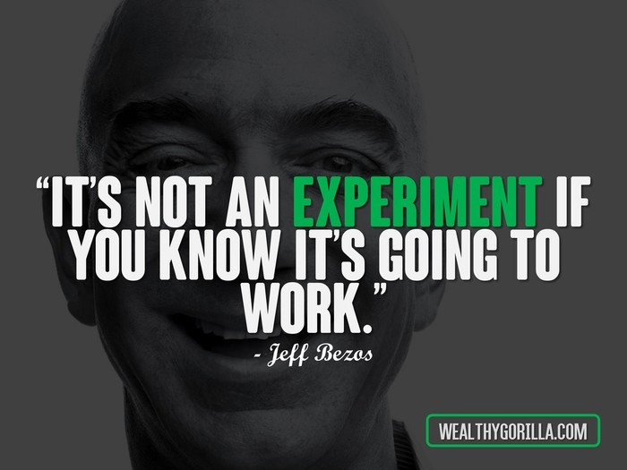 its-not-an-experiment-if-you-know-its-going-to-work-Jeff-Bezos-Business-Quotes